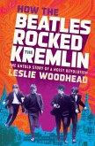 How the Beatles Rocked the Kremlin (eBook, ePUB)