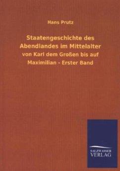 Staatengeschichte des Abendlandes im Mittelalter - Prutz, Hans
