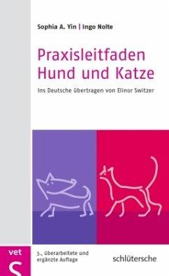 Praxisleitfaden Hund und Katze - Yin, Sophia A.; Nolte, Ingo