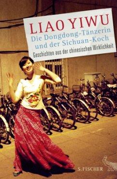 Die Dongdong-Tänzerin und der Sichuan-Koch - Yiwu, Liao
