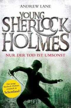 Nur der Tod ist umsonst / Young Sherlock Holmes Bd.4 - Lane, Andrew