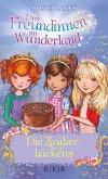 Die Zauberbäckerei / Drei Freundinnen im Wunderland Staffel 2 Bd.2