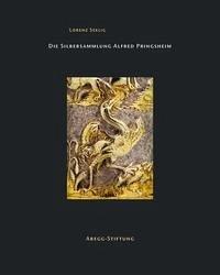 Die Silbersammlung Alfred Pringsheim