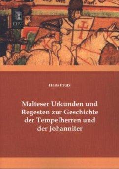 Malteser Urkunden und Regesten zur Geschichte der Tempelherren und der Johanniter