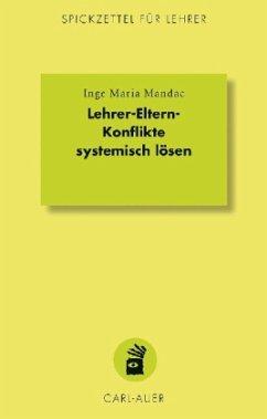 Lehrer-Eltern-Konflikte systemisch lösen - Mandac, Inge