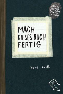 9783888979149 - Smith, Keri: Mach dieses Buch fertig - Buch