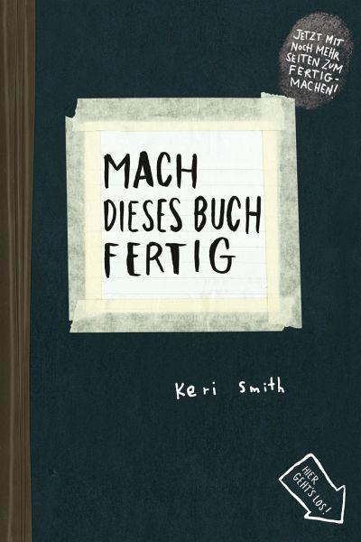 Mach dieses Buch fertig - Smith, Keri