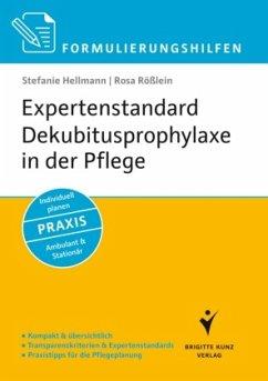 Formulierungshilfen Expertenstandard Dekubitusprophylaxe in der Pflege - Hellmann, Stefanie; Rößlein, Rosa