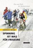 Spinning ist was für Friseure. Das neue Buch der Radsportzitate.