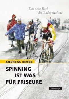 Spinning ist was für Friseure. Das neue Buch de...