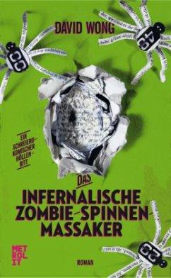 Das infernalische Zombie-Spinnen-Massaker - Wong, David