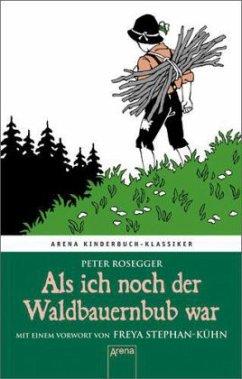 Als ich noch der Waldbauernbub war - Rosegger, Peter