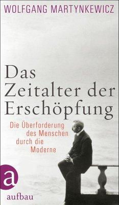 Das Zeitalter der Erschöpfung - Martynkewicz, Wolfgang