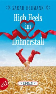 High Heels im Hühnerstall - Heumann, Sarah