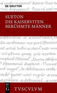 Die Kaiserviten. Berühmte Männer / De vita Caesarum. De viris illustribus - Sueton