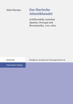 Der iberische Atlantikhandel (eBook, PDF) - Wiecker, Niels