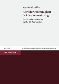 Hort der Frömmigkeit - Ort der Verwahrung (eBook, PDF) - Schmähling, Angelika