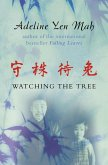 Watching the Tree: A Chinese Daughter Reflects on Happiness, Spiritual Beliefs and Universal Wisdom (eBook, ePUB)