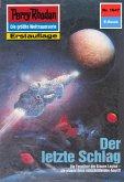 Der letzte Schlag (Heftroman) / Perry Rhodan-Zyklus