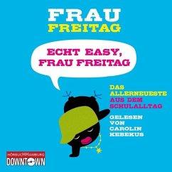 Echt easy, Frau Freitag!, 3 Audio-CDs - Frau Freitag