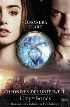 City of Bones / Chroniken der Unterwelt Bd.1 - Clare, Cassandra