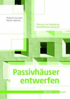 Passivhäuser entwerfen - Gonzalo, Roberto; Valletin, Raier