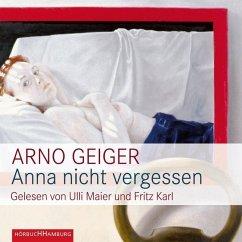 Anna nicht vergessen, 4 Audio-CDs - Geiger, Arno