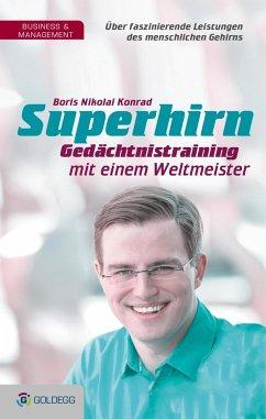 Superhirn - Gedächtnistraining mit einem Weltmeister - Konrad, Boris N.