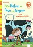 Zwei Helden wie Pepe und Peppino. Lustige Abenteuergeschichten
