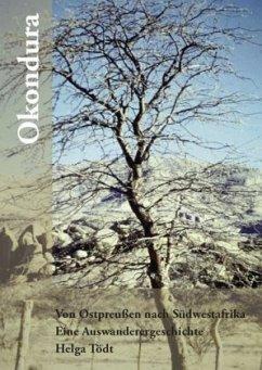 Okondura - Von Ostpreußen nach Südwestafrika