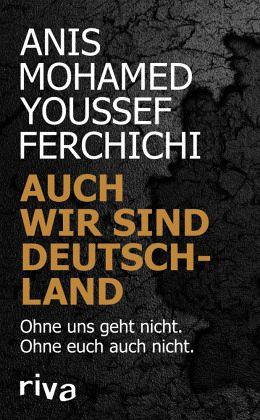 Auch wir sind Deutschland - Ferchichi, Anis Mohamed Youssef