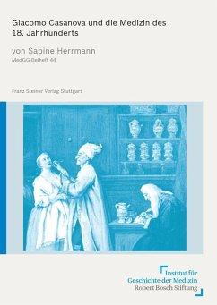 Giacomo Casanova und die Medizin des 18. Jahrhunderts (eBook, PDF) - Herrmann, Sabine