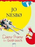 Doktor Proktor im Goldrausch / Doktor Proktor Bd.4
