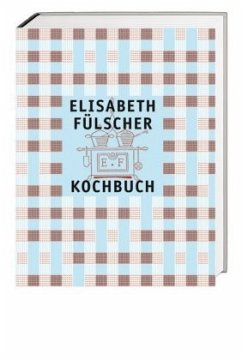 Das Fülscher-Kochbuch - Fülscher, Elisabeth