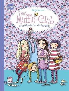 Die süßeste Bande der Welt / Der Muffin-Club Bd.1