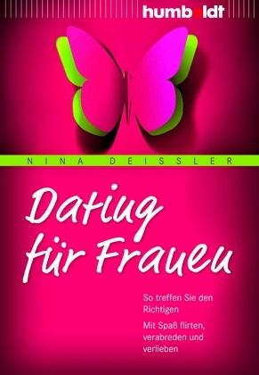 Dating f r Frauen (Nina Dei ler)