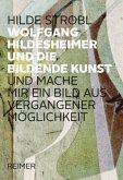 Wolfgang Hildesheimer und die bildene Kunst -