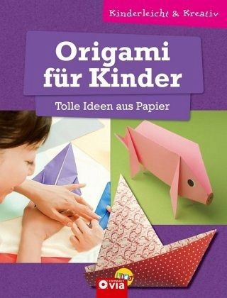 origami f r kinder tolle ideen aus papier von karolin k ntzel buch. Black Bedroom Furniture Sets. Home Design Ideas