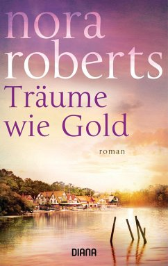 Träume wie Gold (eBook, ePUB) - Roberts, Nora