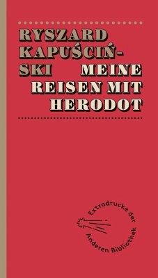 Meine Reisen mit Herodot - Kapuscinski, Ryszard