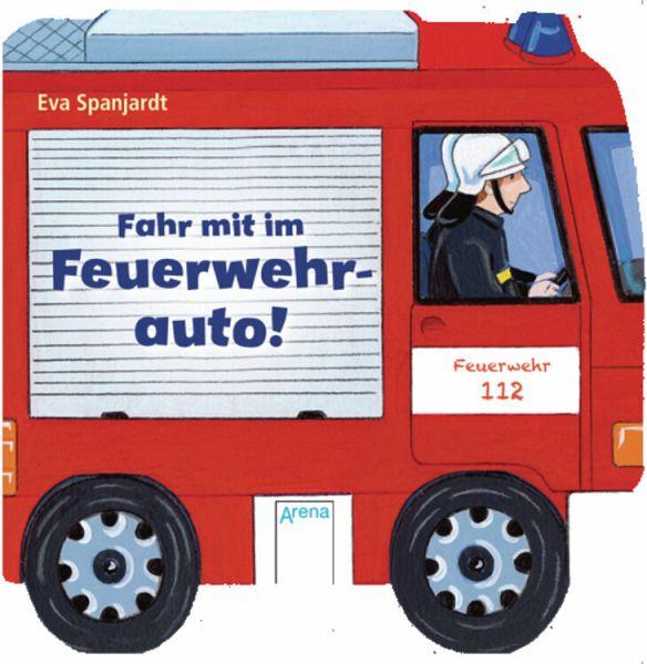 Fahr Mit Im Feuerwehrauto Von Eva Spanjardt Rebecca Schmalz
