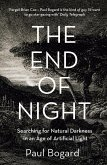 The End of Night: Searching for Natural Darkness in an Age of Artificial Light (eBook, ePUB)