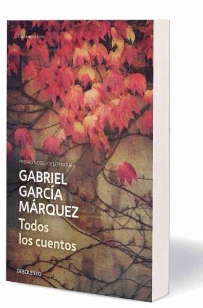 Todos los cuentos von gabriel garc a m rquez buch for Cuentos de gabriel garcia marquez