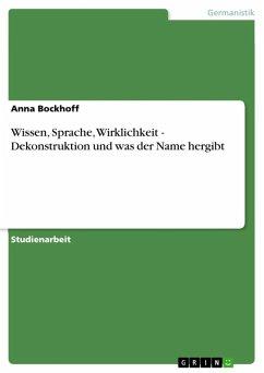Wissen, Sprache, Wirklichkeit - Dekonstruktion und was der Name hergibt (eBook, ePUB)