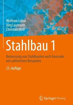 Stahlbau 1 - Laumann, Jörg; Wolf, Christian; Lohse, Wolfram