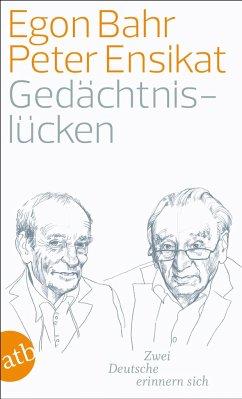 Gedächtnislücken - Bahr, Egon;Ensikat, Peter