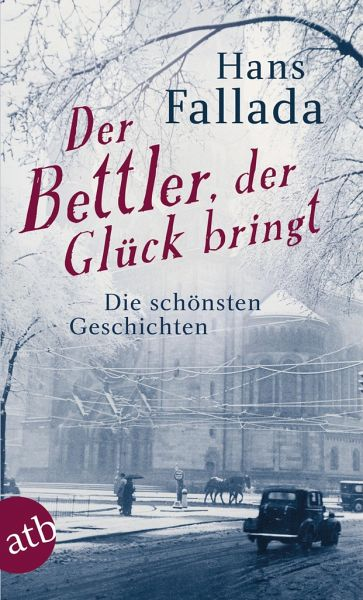 der bettler der gl ck bringt von hans fallada taschenbuch. Black Bedroom Furniture Sets. Home Design Ideas
