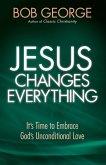 Jesus Changes Everything (eBook, ePUB)