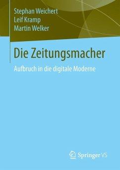 Die Zeitungsmacher - Weichert, Stephan A.; Kramp, Leif; Welker, Martin