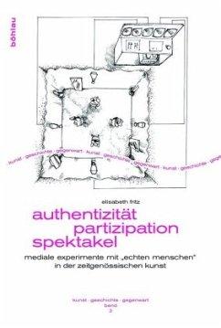 Authentizität - Partizipation - Spektakel